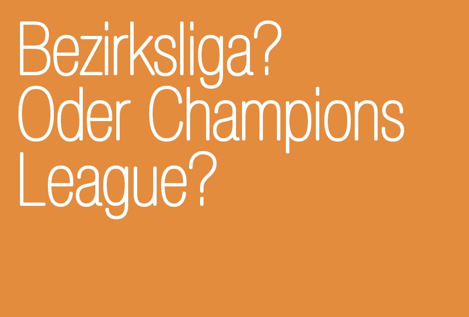 Grafik Design. Bundesliga oder Champions-League?