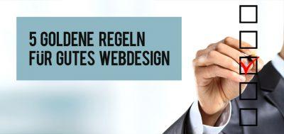 5 goldene Regeln für gutes Web-Design