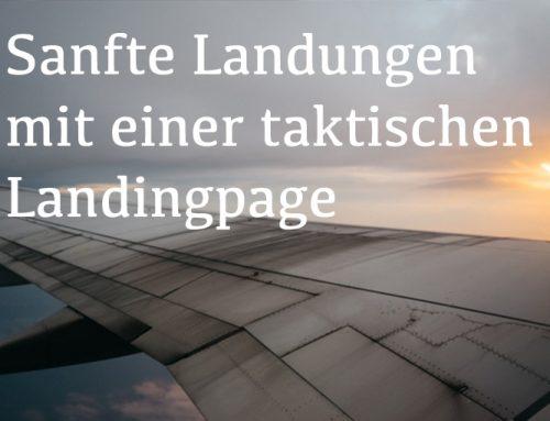 Sanfte Landungen mit einer taktischen Landingpage